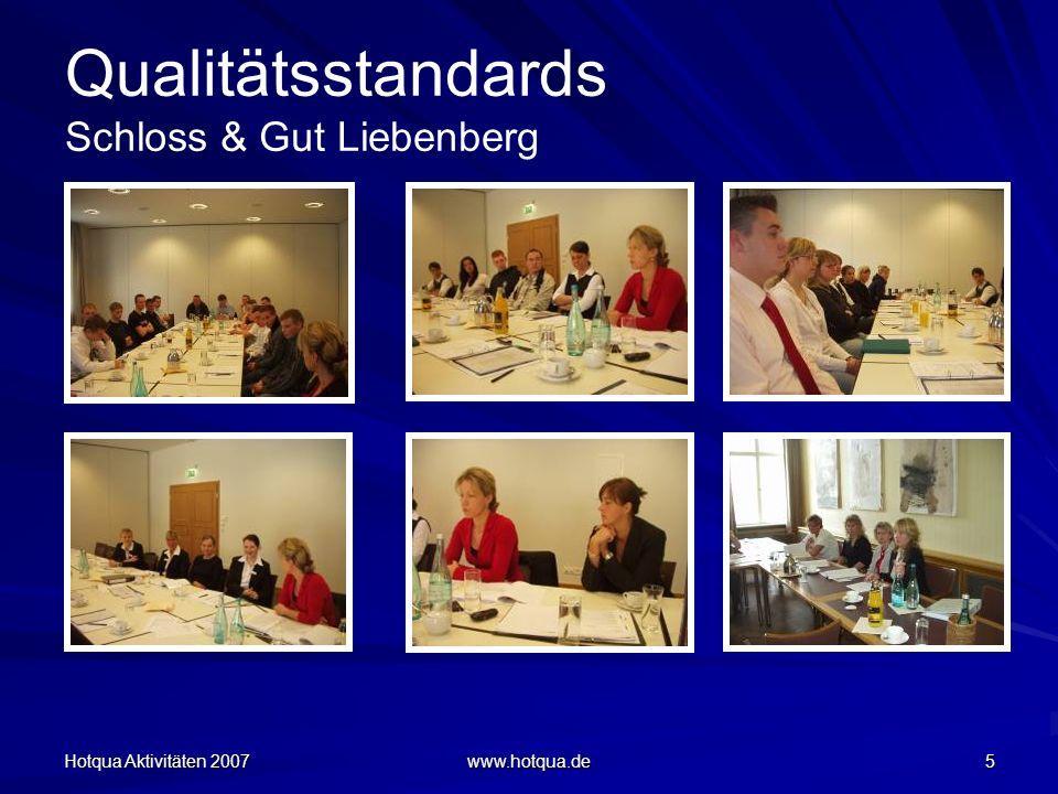 Hotqua Aktivitäten 2007 www.hotqua.de 5 Qualitätsstandards Schloss & Gut Liebenberg