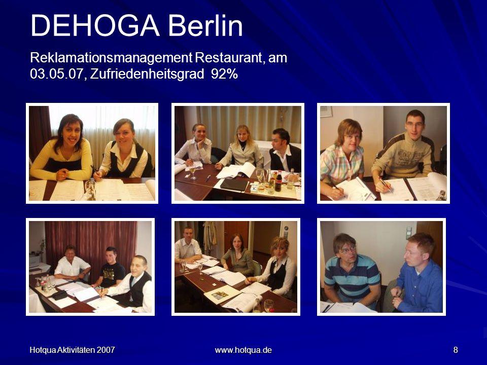 Hotqua Aktivitäten 2007 www.hotqua.de 8 DEHOGA Berlin Reklamationsmanagement Restaurant, am 03.05.07, Zufriedenheitsgrad 92%