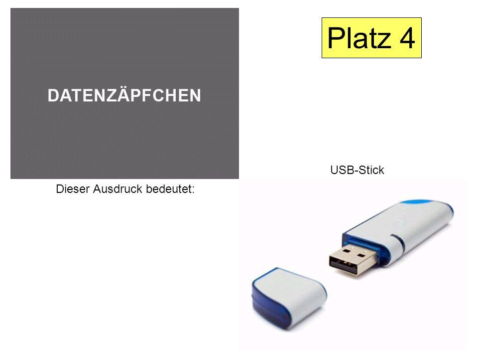 Dieser Ausdruck bedeutet: USB-Stick Platz 4