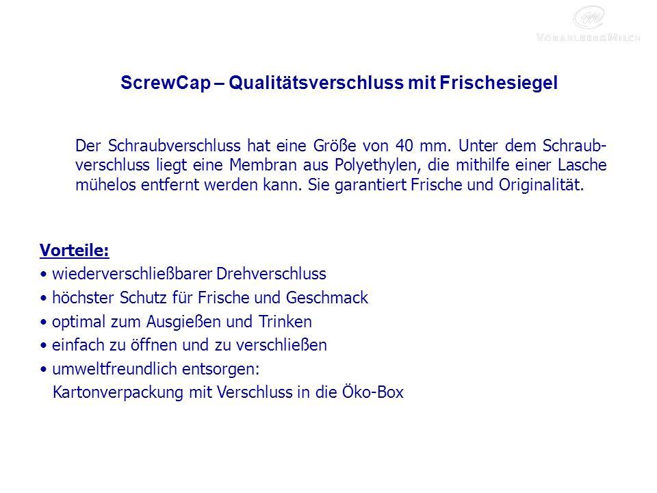 ScrewCap – Qualitätsverschluss mit Frischesiegel Der Schraubverschluss hat eine Größe von 40 mm.