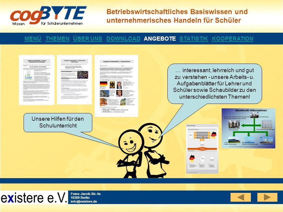 Betriebswirtschaftliches Basiswissen und unternehmerisches Handeln für Schüler Franz-Jacob-Str. 4a 10369 Berlin info@existere.de Unsere Hilfen für den