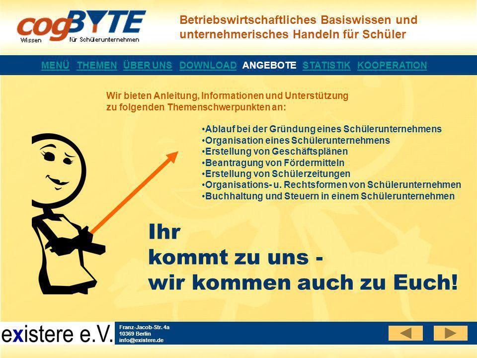 Betriebswirtschaftliches Basiswissen und unternehmerisches Handeln für Schüler Franz-Jacob-Str. 4a 10369 Berlin info@existere.de Wir bieten Anleitung,