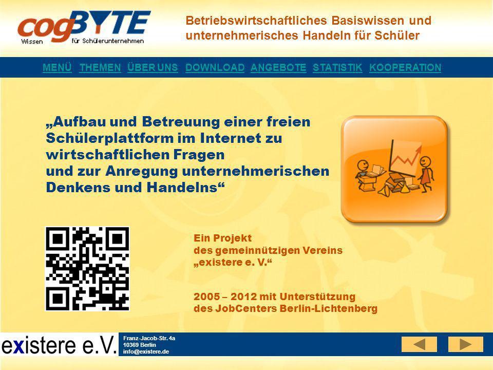 Betriebswirtschaftliches Basiswissen und unternehmerisches Handeln für Schüler Franz-Jacob-Str. 4a 10369 Berlin info@existere.de MENÜ THEMEN ÜBER UNS