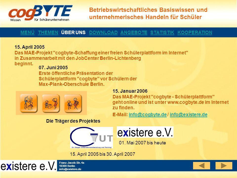 Betriebswirtschaftliches Basiswissen und unternehmerisches Handeln für Schüler Franz-Jacob-Str. 4a 10369 Berlin info@existere.de 15. April 2005 Das MA