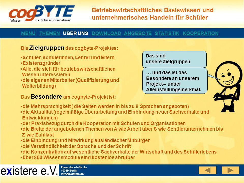 Betriebswirtschaftliches Basiswissen und unternehmerisches Handeln für Schüler Franz-Jacob-Str. 4a 10369 Berlin info@existere.de Das Besondere am cogb