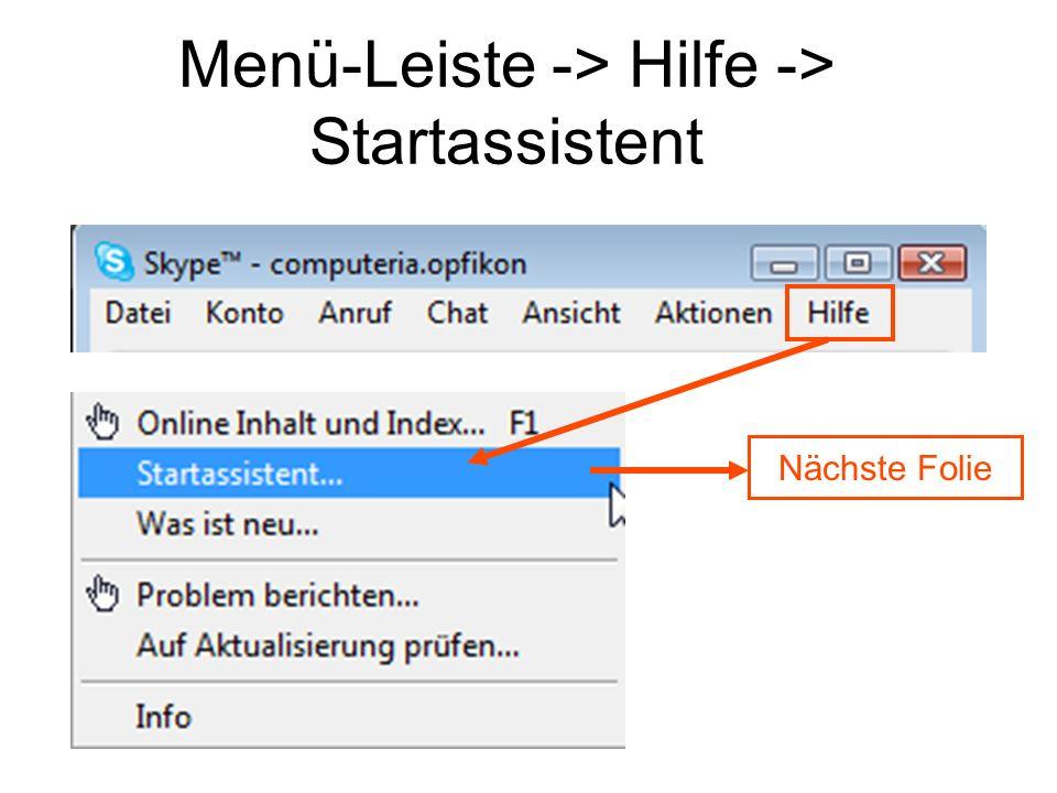 Menü-Leiste -> Hilfe -> Startassistent Nächste Folie