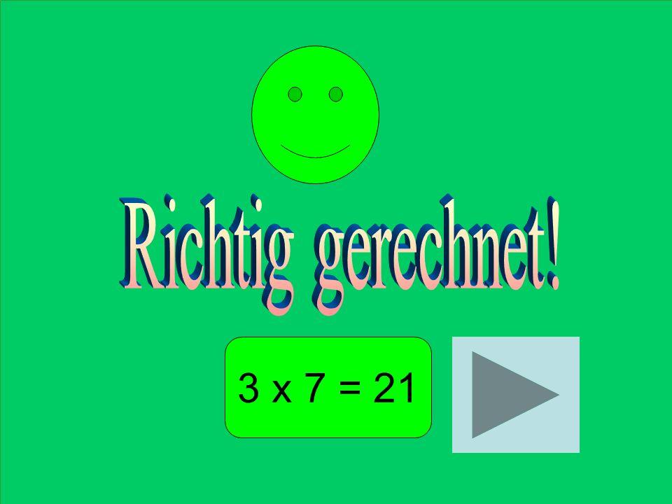 Finde das richtige Ergebnis! 3 x 7 = 21