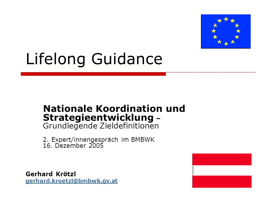 Lifelong Guidance Nationale Koordination und Strategieentwicklung – Grundlegende Zieldefinitionen 2.