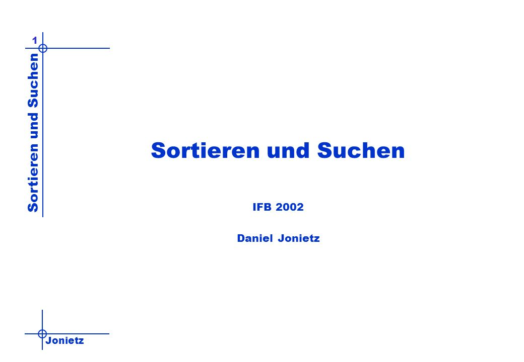 Jonietz Sortieren und Suchen 62 Binäres Suchen Voraussetzung: sortierte Daten Idee: –Beginne mit der Suche in der Mitte der Daten; –wenn der Suchschlüssel kleiner ist suche in der Mitte des rechten Bereiches weiter, –wenn der Suchschlüssel größer ist in der Mitte des linken Bereiches.