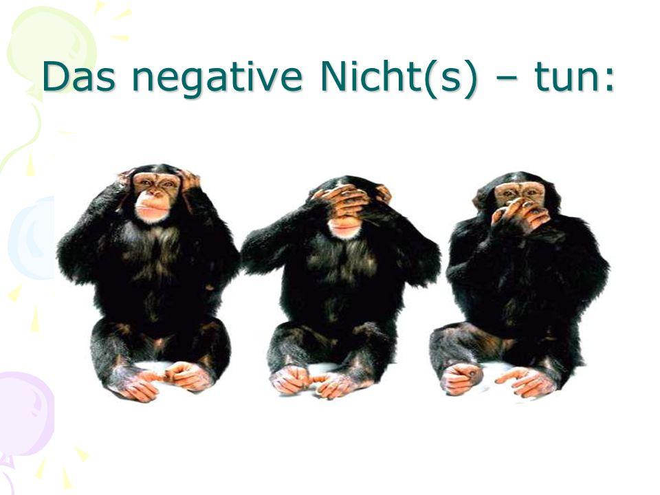 Das negative Nicht(s) – tun: