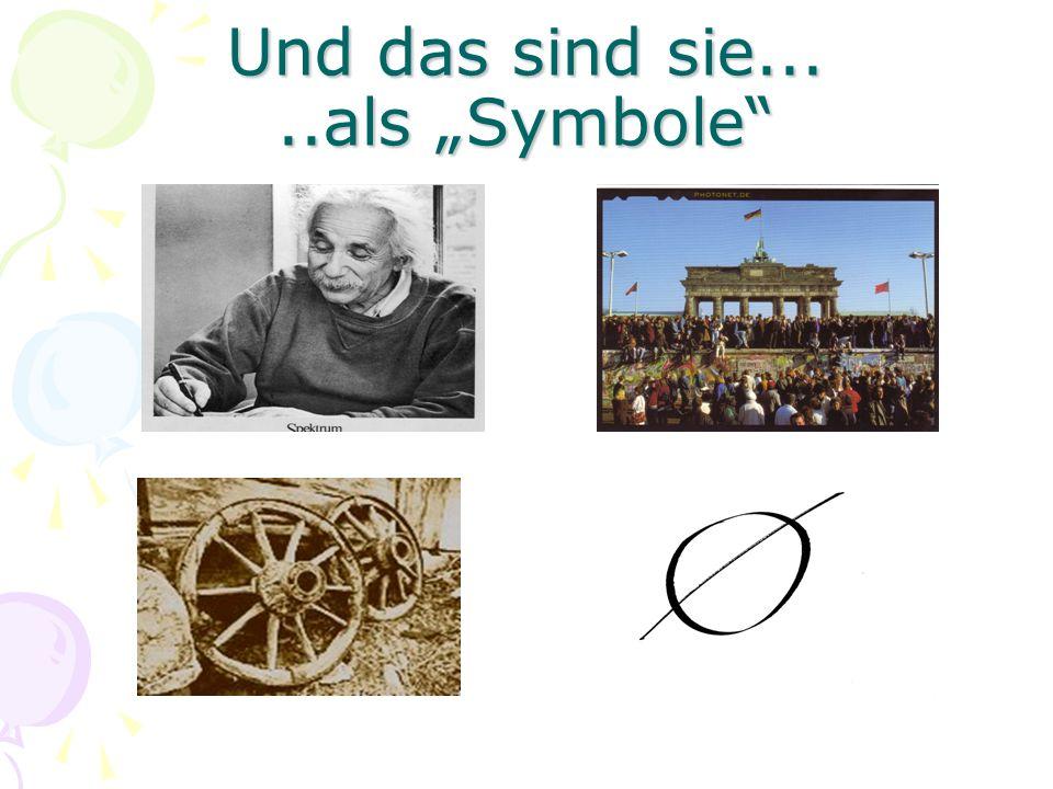 Und das sind sie.....als Symbole