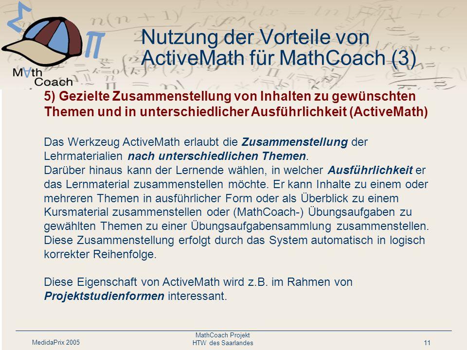 MedidaPrix 2005 MathCoach Projekt HTW des Saarlandes11 Personalisierte Darbietung des Lehrmaterials nach Lernziel und Lernfortschritt. Das Werkzeug er