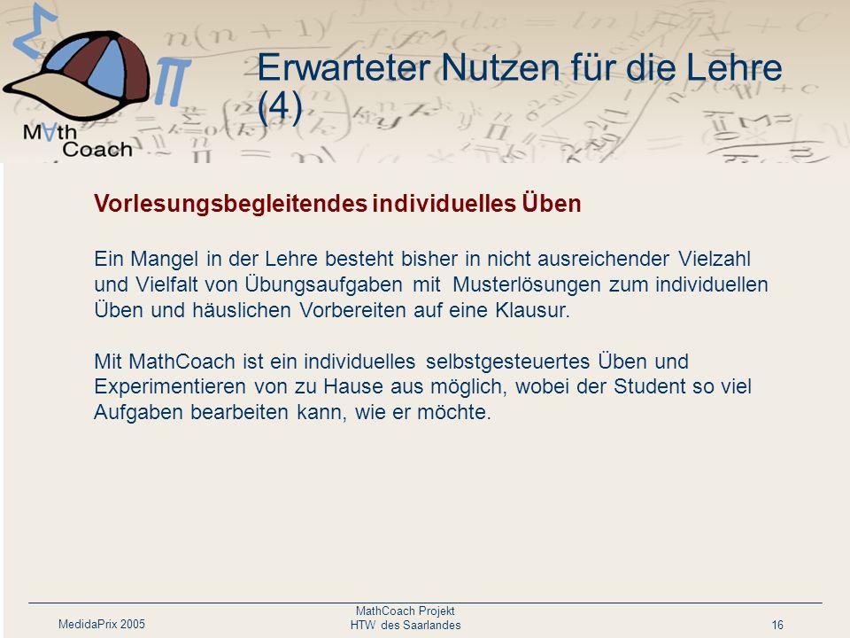 MedidaPrix 2005 MathCoach Projekt HTW des Saarlandes16 Personalisierte Darbietung des Lehrmaterials nach Lernziel und Lernfortschritt. Das Werkzeug er