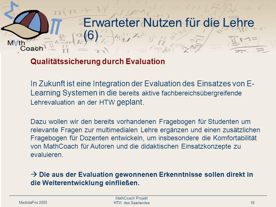 MedidaPrix 2005 MathCoach Projekt HTW des Saarlandes18 Personalisierte Darbietung des Lehrmaterials nach Lernziel und Lernfortschritt. Das Werkzeug er