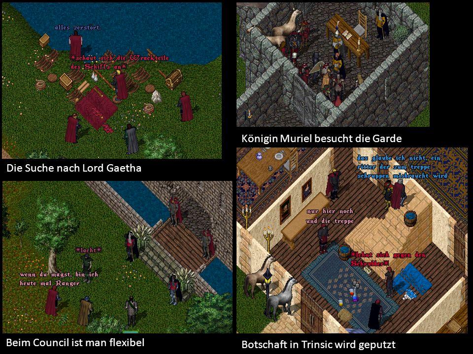Die Suche nach Lord Gaetha Königin Muriel besucht die Garde Botschaft in Trinsic wird geputzt Beim Council ist man flexibel
