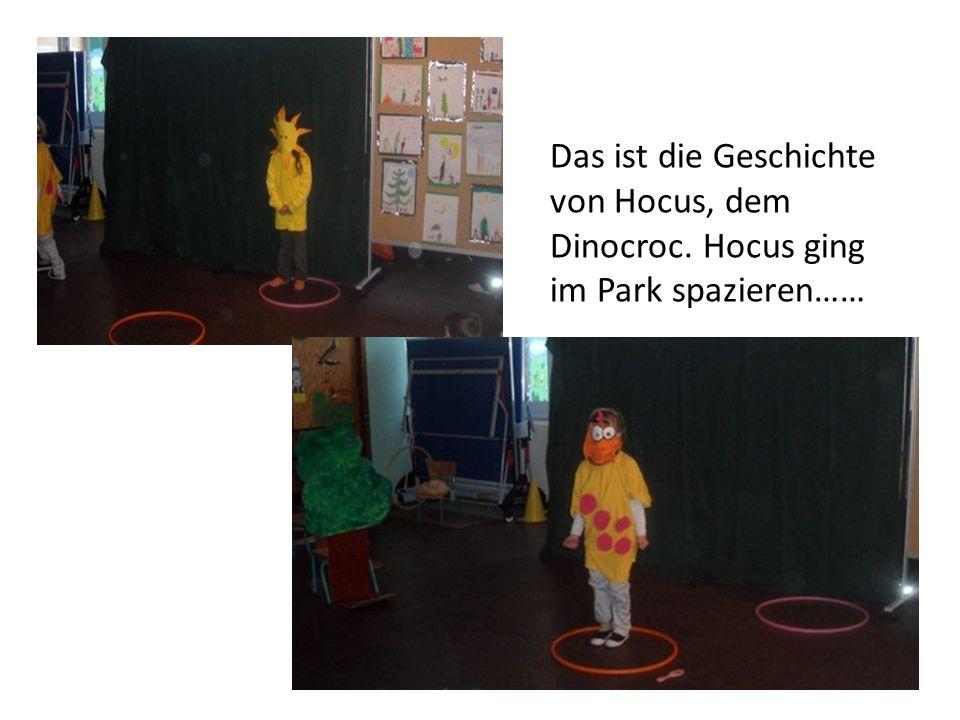 Das ist die Geschichte von Hocus, dem Dinocroc. Hocus ging im Park spazieren……
