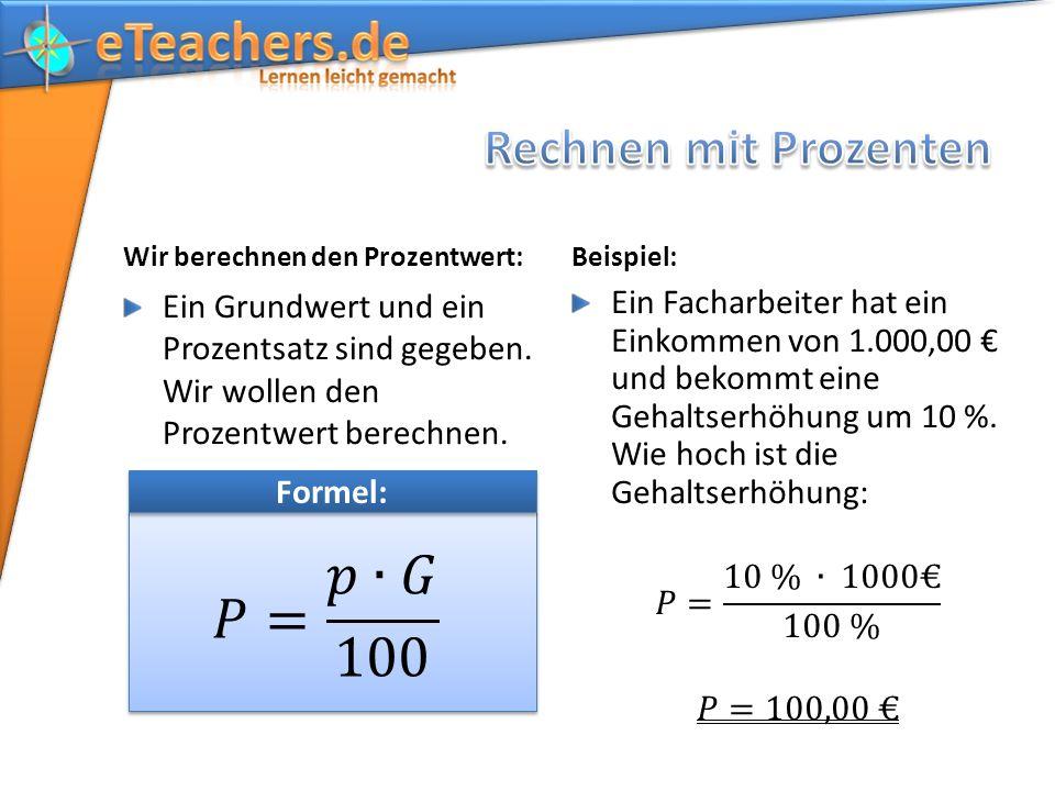 Wir berechnen den Prozentwert: Ein Grundwert und ein Prozentsatz sind gegeben. Wir wollen den Prozentwert berechnen. Beispiel: Formel:
