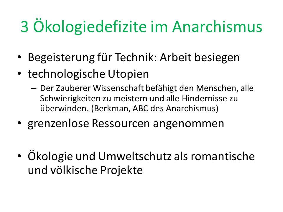 3 Ökologiedefizite im Anarchismus Begeisterung für Technik: Arbeit besiegen technologische Utopien – Der Zauberer Wissenschaft befähigt den Menschen,