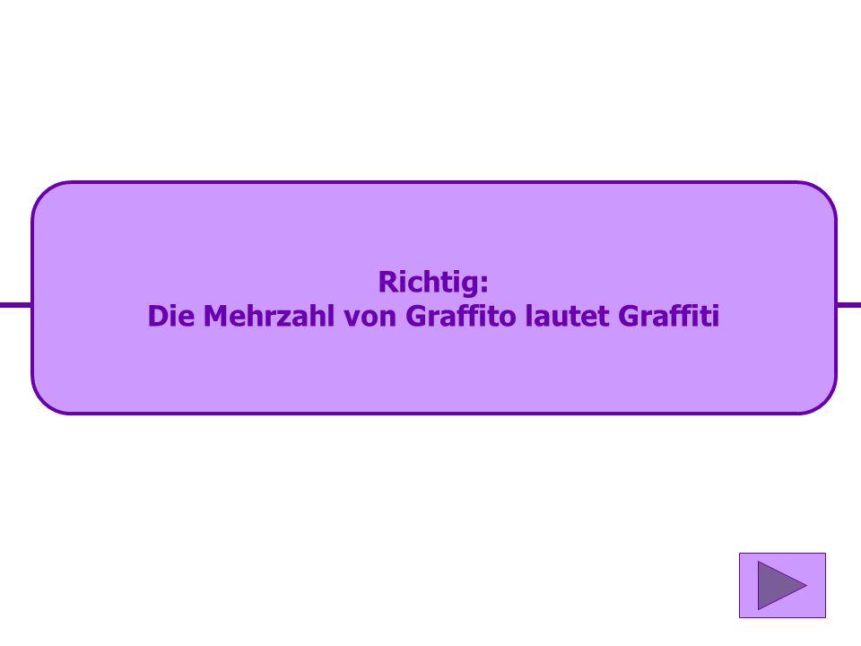 Richtig: Die Mehrzahl von Graffito lautet Graffiti
