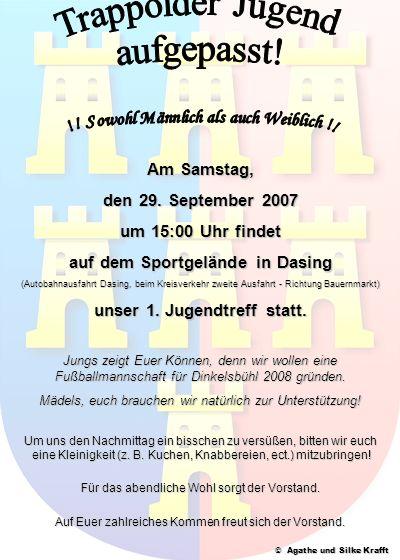 Am Samstag, den 29. September 2007 um 15:00 Uhr findet auf dem Sportgelände in Dasing (Autobahnausfahrt Dasing, beim Kreisverkehr zweite Ausfahrt - Ri