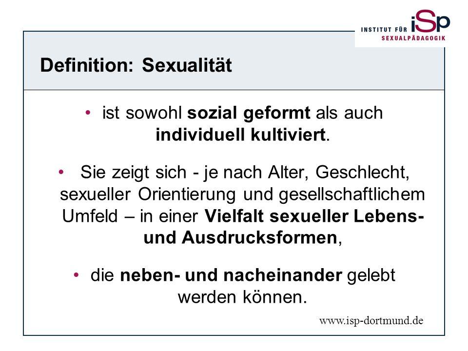 Definition: Sexualität ist sowohl sozial geformt als auch individuell kultiviert. Sie zeigt sich - je nach Alter, Geschlecht, sexueller Orientierung u