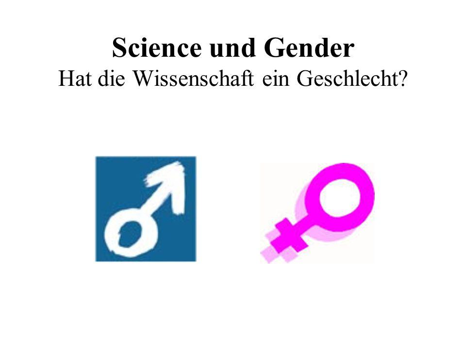 Science und Gender Hat die Wissenschaft ein Geschlecht?