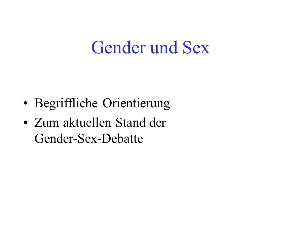 Gender und Sex Begriffliche Orientierung Zum aktuellen Stand der Gender-Sex-Debatte