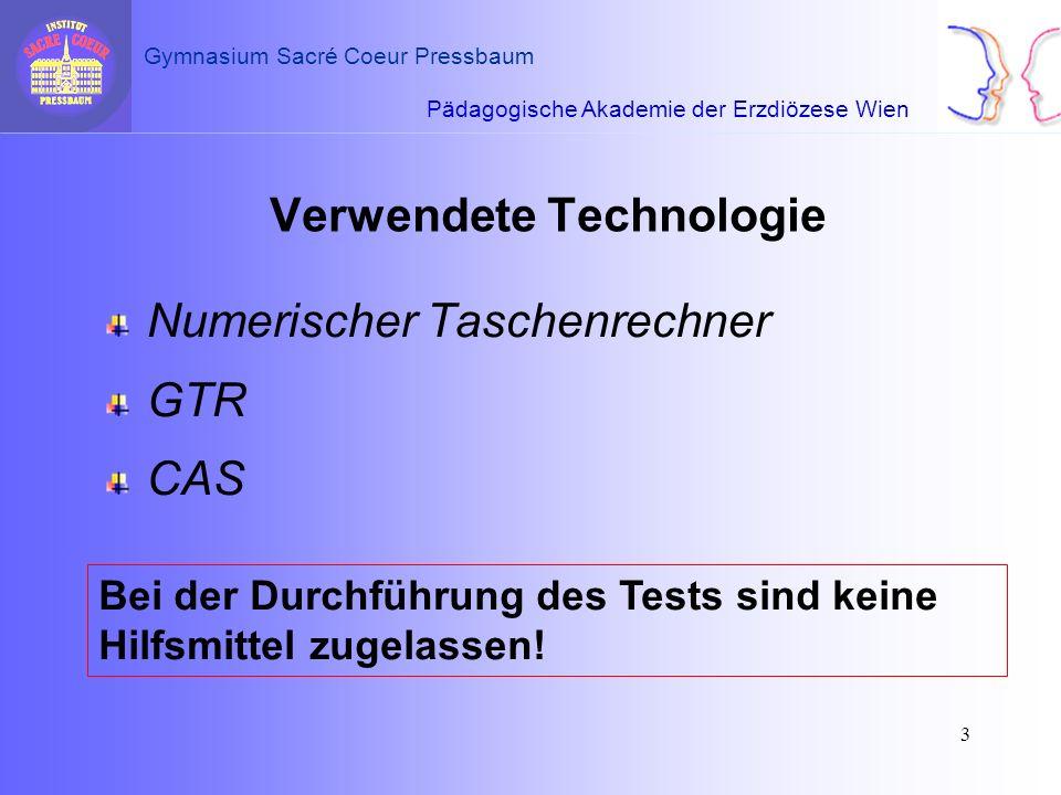 Pädagogische Akademie der Erzdiözese Wien Gymnasium Sacré Coeur Pressbaum 3 Verwendete Technologie Numerischer Taschenrechner GTR CAS Bei der Durchfüh