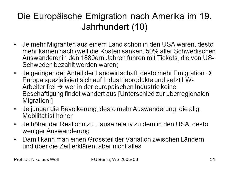 Prof. Dr. Nikolaus WolfFU Berlin, WS 2005/ 0631 Die Europäische Emigration nach Amerika im 19. Jahrhundert (10) Je mehr Migranten aus einem Land schon