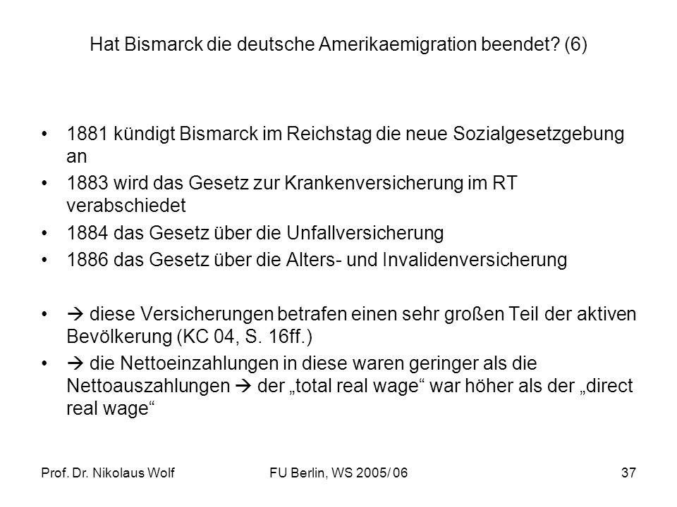 Prof. Dr. Nikolaus WolfFU Berlin, WS 2005/ 0637 Hat Bismarck die deutsche Amerikaemigration beendet? (6) 1881 kündigt Bismarck im Reichstag die neue S