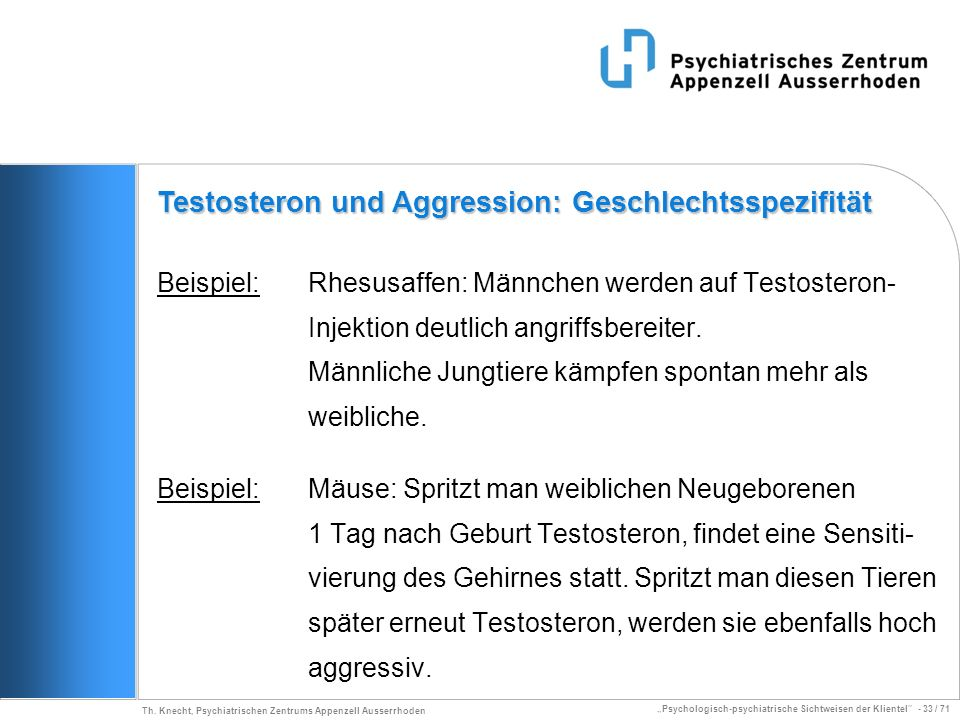 Psychologisch-psychiatrische Sichtweisen der Klientel - 33 / 71 Th. Knecht, Psychiatrischen Zentrums Appenzell Ausserrhoden Beispiel:Rhesusaffen: Männ