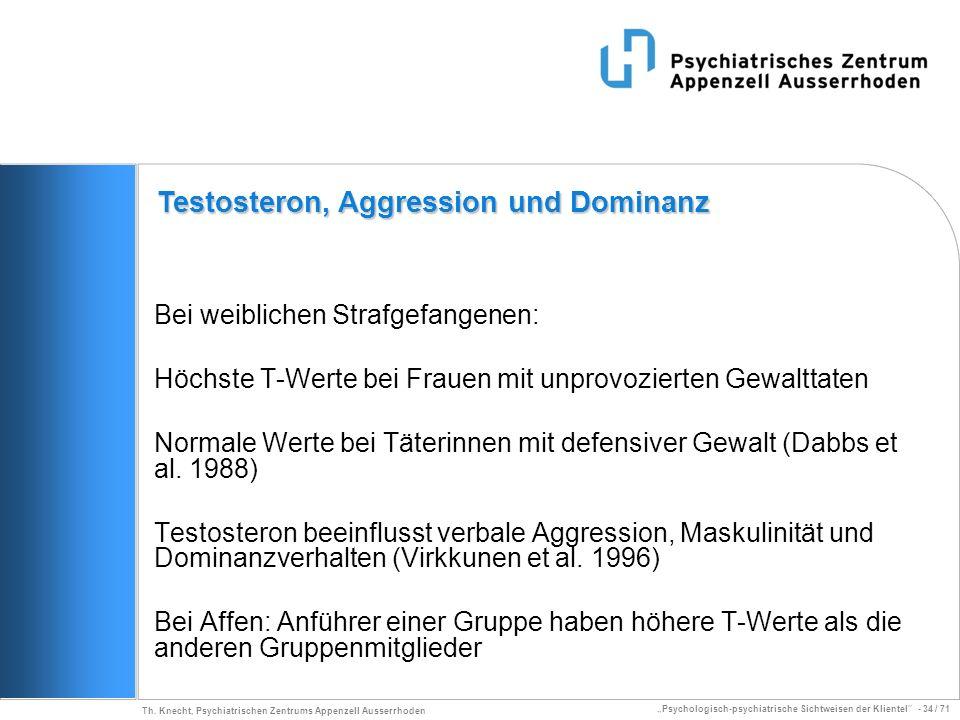 Psychologisch-psychiatrische Sichtweisen der Klientel - 34 / 71 Th. Knecht, Psychiatrischen Zentrums Appenzell Ausserrhoden Bei weiblichen Strafgefang