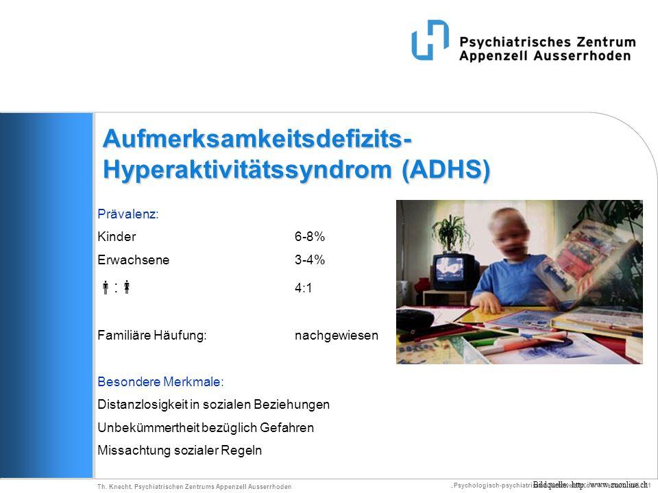 Psychologisch-psychiatrische Sichtweisen der Klientel - 46 / 71 Th. Knecht, Psychiatrischen Zentrums Appenzell Ausserrhoden Aufmerksamkeitsdefizits- H
