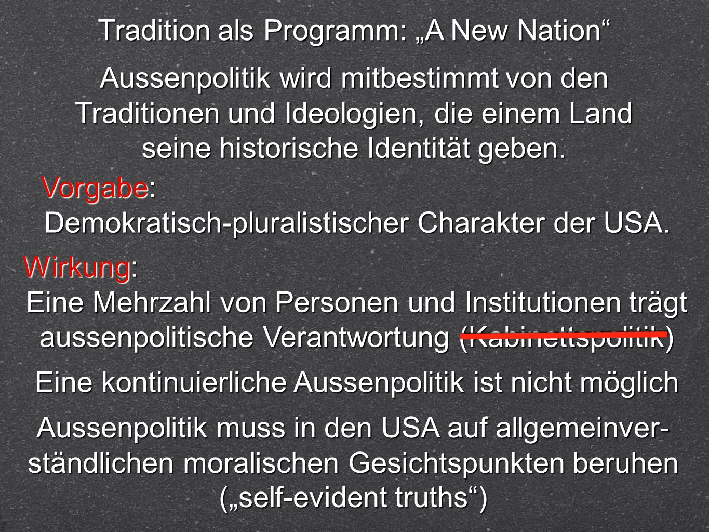 Tradition als Programm: A New Nation Aussenpolitik wird mitbestimmt von den Traditionen und Ideologien, die einem Land seine historische Identität geb