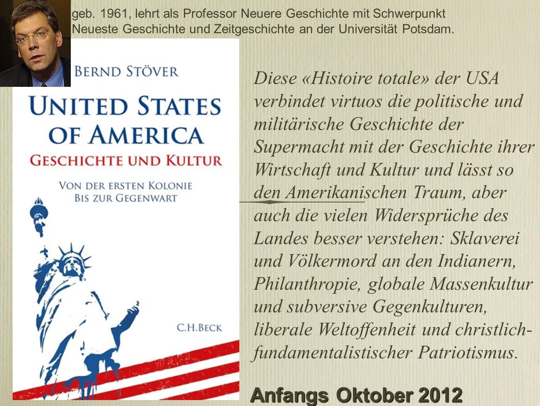 Diese «Histoire totale» der USA verbindet virtuos die politische und militärische Geschichte der Supermacht mit der Geschichte ihrer Wirtschaft und Ku