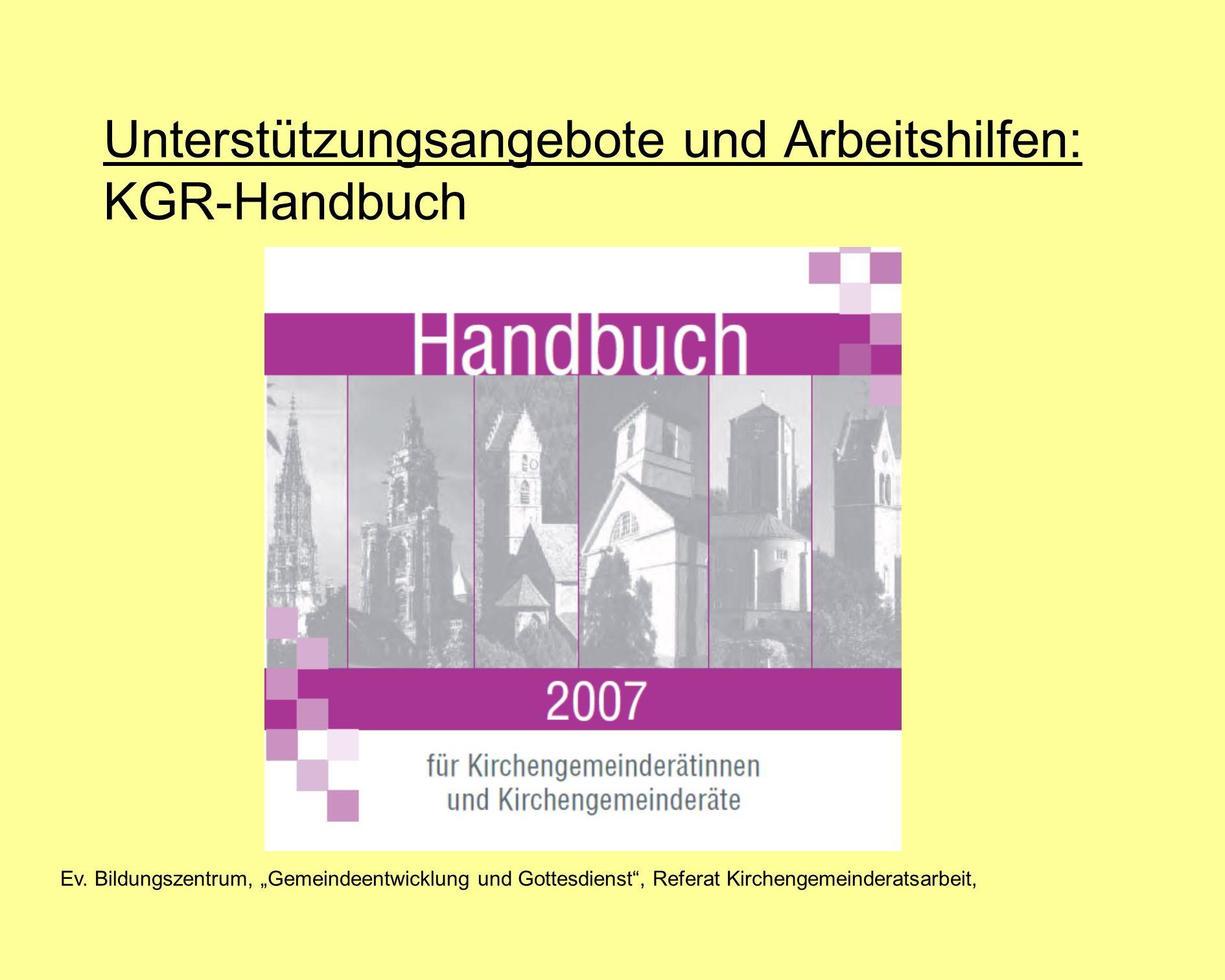 Ev. Bildungszentrum, Gemeindeentwicklung und Gottesdienst, Referat Kirchengemeinderatsarbeit, Unterstützungsangebote und Arbeitshilfen: KGR-Handbuch