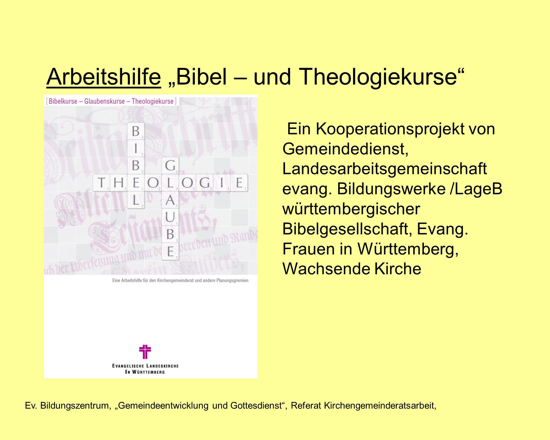 Ev. Bildungszentrum, Gemeindeentwicklung und Gottesdienst, Referat Kirchengemeinderatsarbeit, Arbeitshilfe Bibel – und Theologiekurse Ein Kooperations