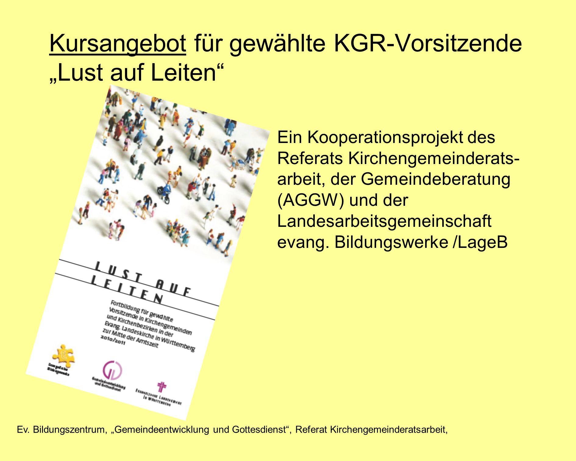 Ev. Bildungszentrum, Gemeindeentwicklung und Gottesdienst, Referat Kirchengemeinderatsarbeit, Kursangebot für gewählte KGR-Vorsitzende Lust auf Leiten