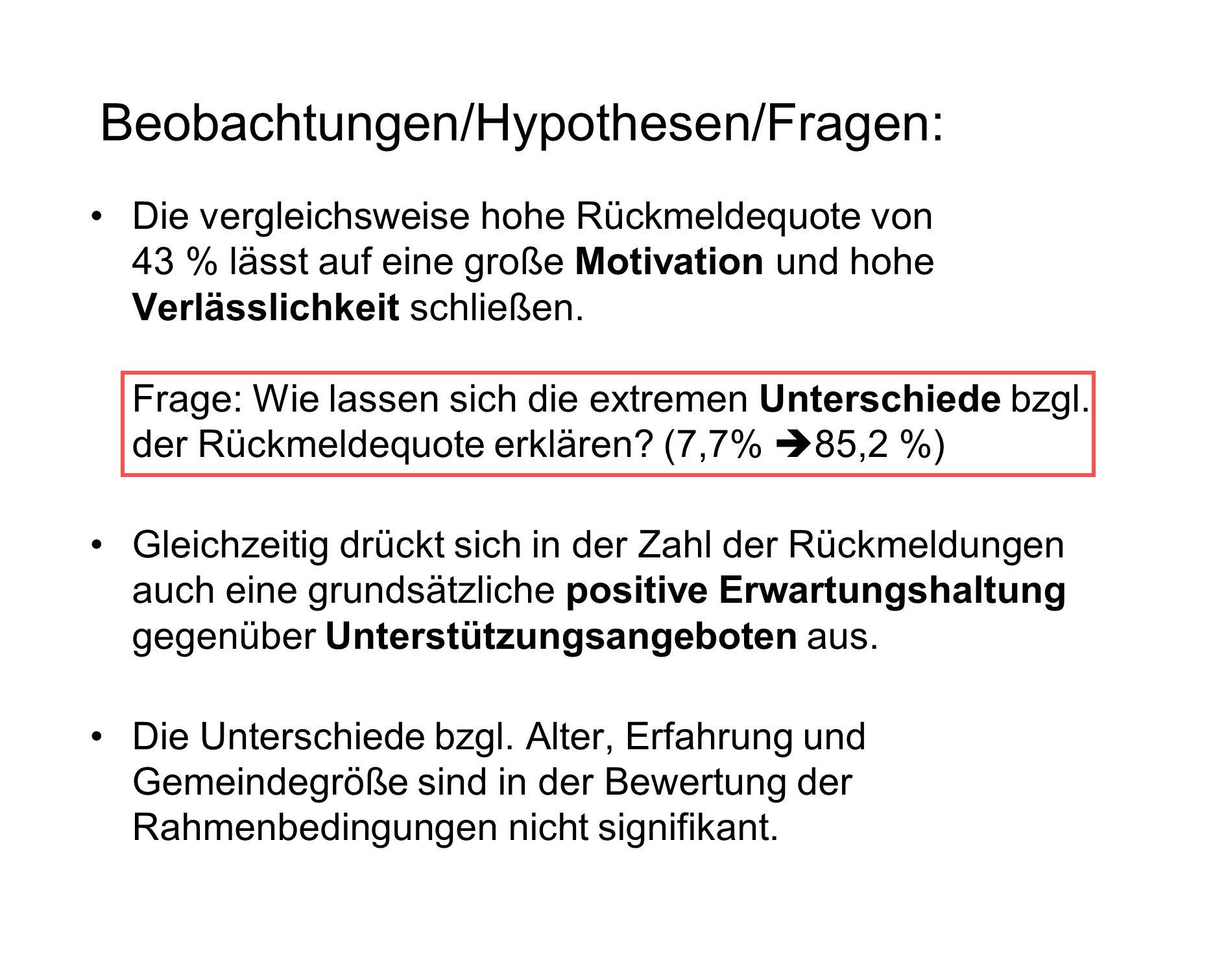Beobachtungen/Hypothesen/Fragen: Die vergleichsweise hohe Rückmeldequote von 43 % lässt auf eine große Motivation und hohe Verlässlichkeit schließen.