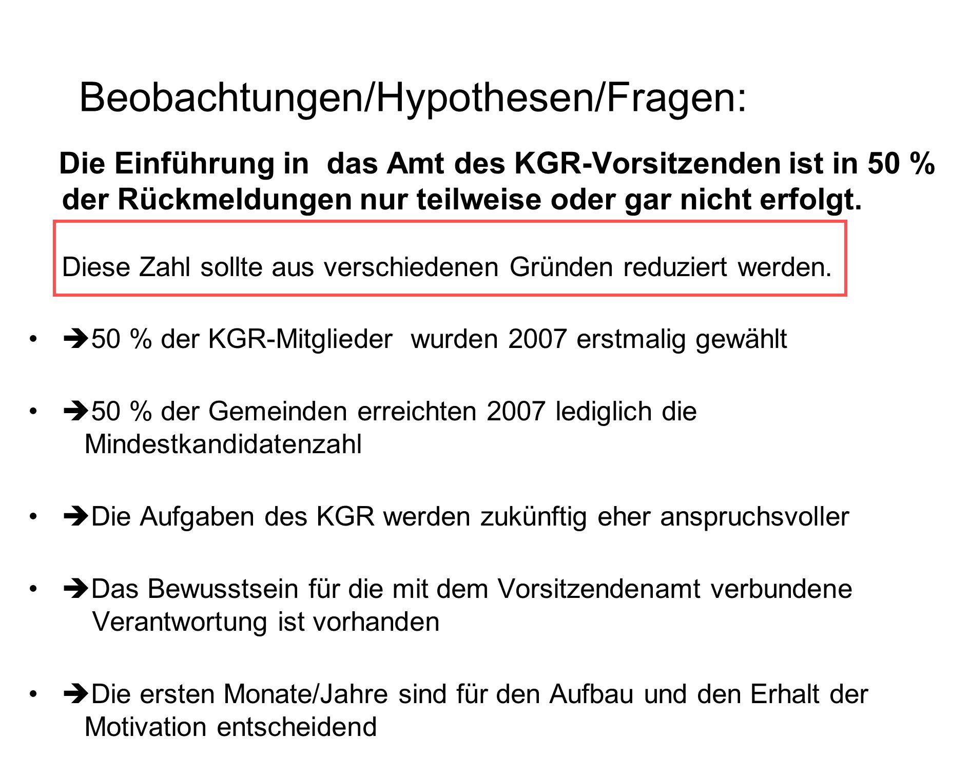 Beobachtungen/Hypothesen/Fragen: Die Einführung in das Amt des KGR-Vorsitzenden ist in 50 % der Rückmeldungen nur teilweise oder gar nicht erfolgt.