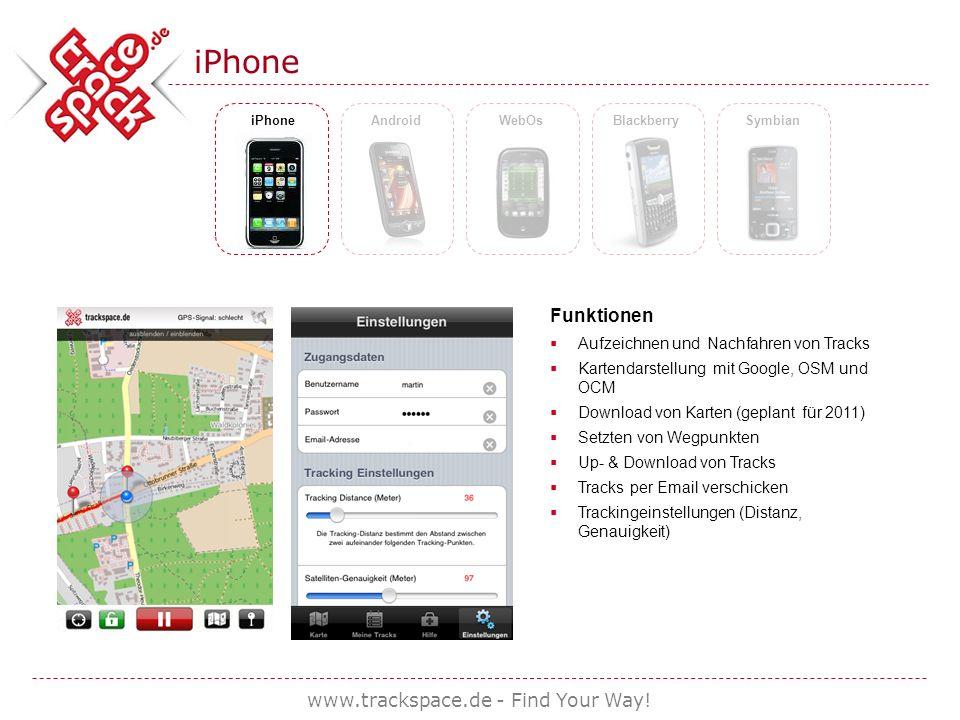 www.trackspace.de - Find Your Way! iPhone AndroidWebOsBlackberrySymbian Funktionen Aufzeichnen und Nachfahren von Tracks Kartendarstellung mit Google,