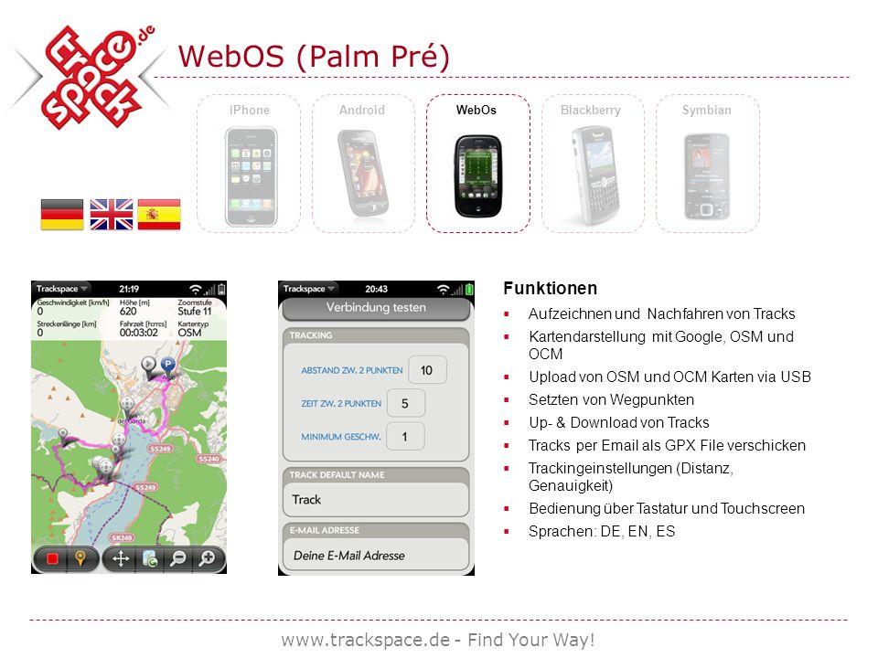 www.trackspace.de - Find Your Way! WebOS (Palm Pré) iPhoneAndroidWebOsBlackberrySymbian Funktionen Aufzeichnen und Nachfahren von Tracks Kartendarstel