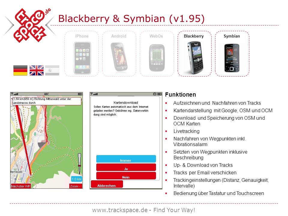 www.trackspace.de - Find Your Way! Blackberry & Symbian (v1.95) iPhoneAndroidWebOsBlackberrySymbian Funktionen Aufzeichnen und Nachfahren von Tracks K