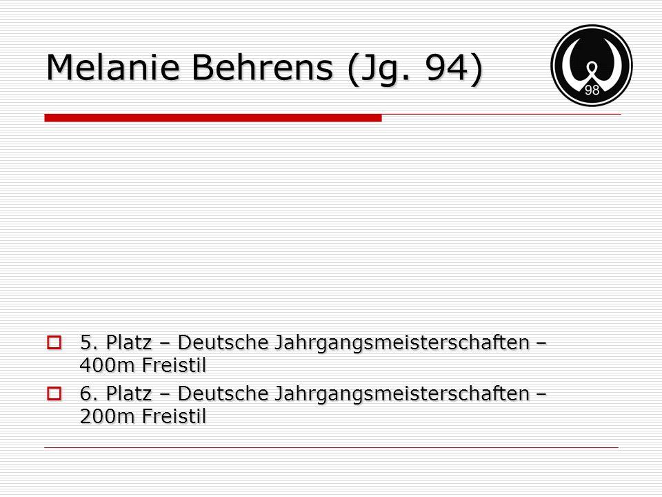 Melanie Behrens (Jg. 94) 5. Platz – Deutsche Jahrgangsmeisterschaften – 400m Freistil 5. Platz – Deutsche Jahrgangsmeisterschaften – 400m Freistil 6.