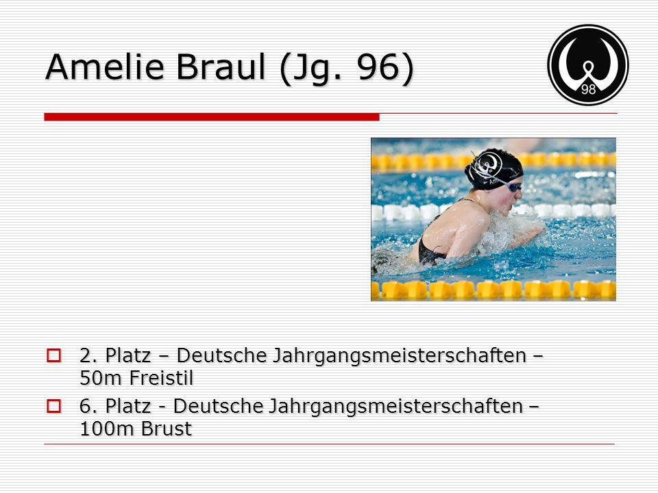 Amelie Braul (Jg. 96) 2. Platz – Deutsche Jahrgangsmeisterschaften – 50m Freistil 2. Platz – Deutsche Jahrgangsmeisterschaften – 50m Freistil 6. Platz