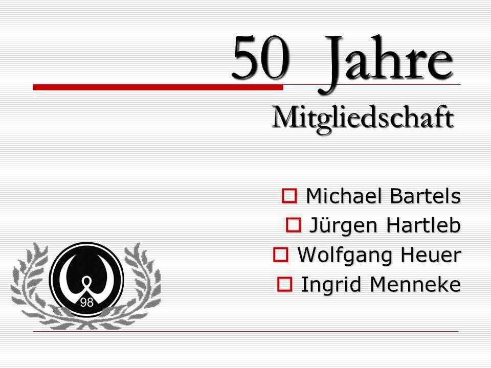 Michael Bartels Jürgen Hartleb Wolfgang Heuer Ingrid Menneke 50 Jahre Mitgliedschaft