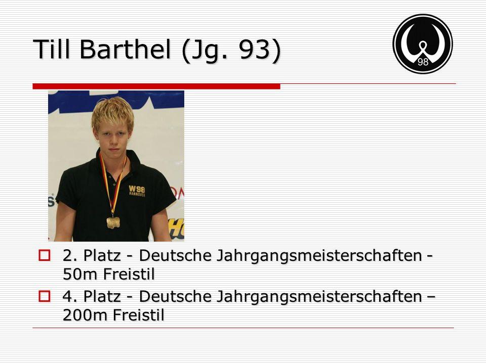 Till Barthel (Jg. 93) 2. Platz - Deutsche Jahrgangsmeisterschaften - 50m Freistil 2. Platz - Deutsche Jahrgangsmeisterschaften - 50m Freistil 4. Platz