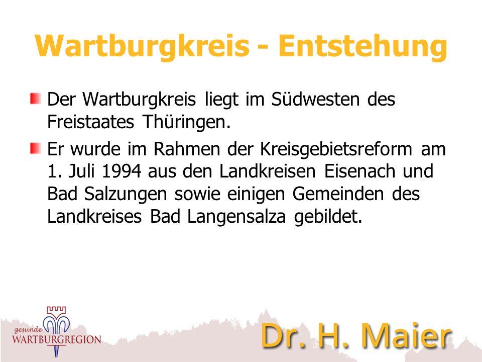 Wartburgkreis - Entstehung Der Wartburgkreis liegt im Südwesten des Freistaates Thüringen. Er wurde im Rahmen der Kreisgebietsreform am 1. Juli 1994 a