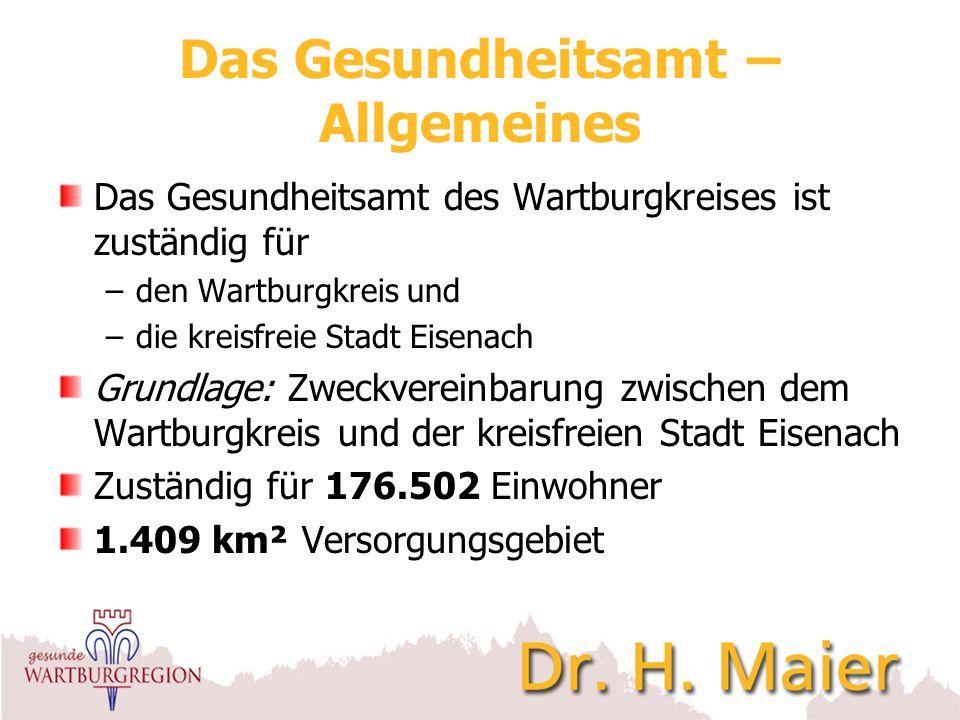 Das Gesundheitsamt – Allgemeines Das Gesundheitsamt des Wartburgkreises ist zuständig für –den Wartburgkreis und –die kreisfreie Stadt Eisenach Grundl