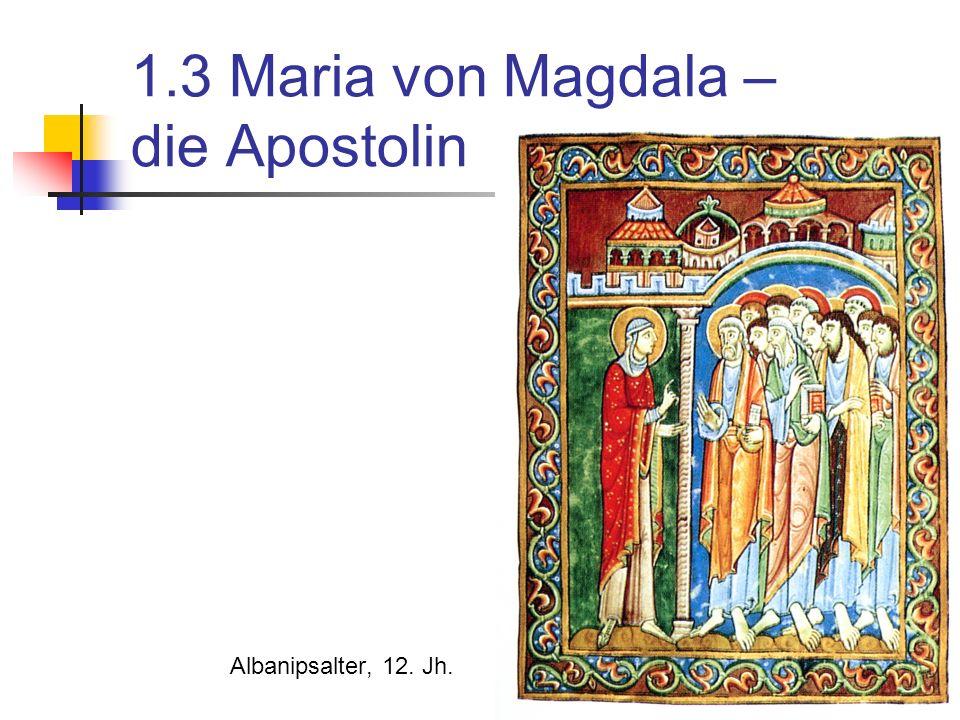 1.3 Maria von Magdala – die Apostolin Albanipsalter, 12. Jh.